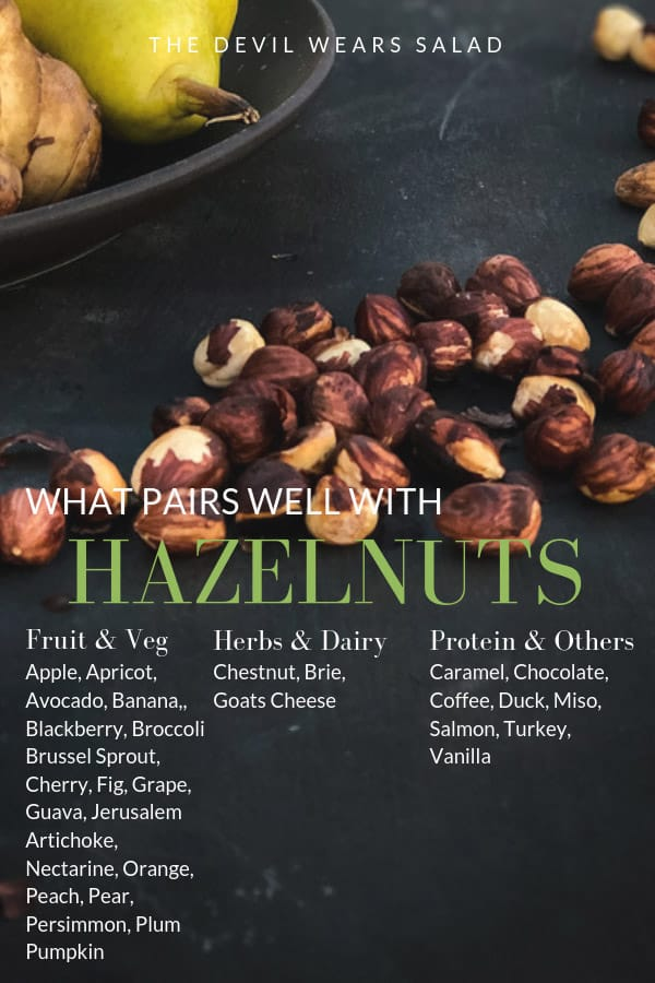 What goes well with hazelnuts