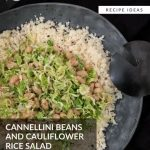 Cauliflower Rice Salad with Cannellini Beans