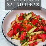 Plant Based Watermelon and Apple Salad with Tamari Lime Dressing