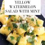 Yellow Watermelon Salad with Mint