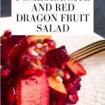 Pomegranate and Red Dragon Fruit Salad