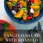 Tangelo Salad with Roasted Beetroot
