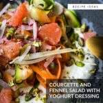 Courgette and Fennel Salad with Yoghurt Dressing