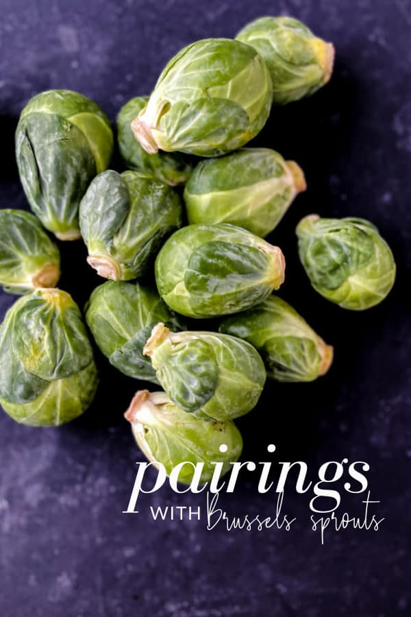 What Goes Well with Brussels Sprouts