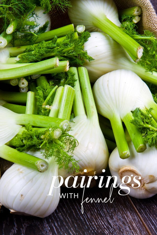 What Goes with Fennel