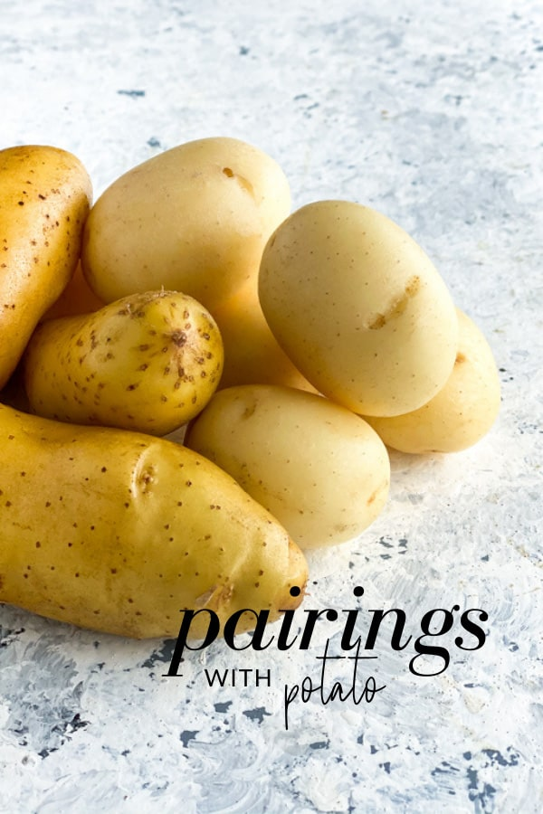 What Goes Well with Potato