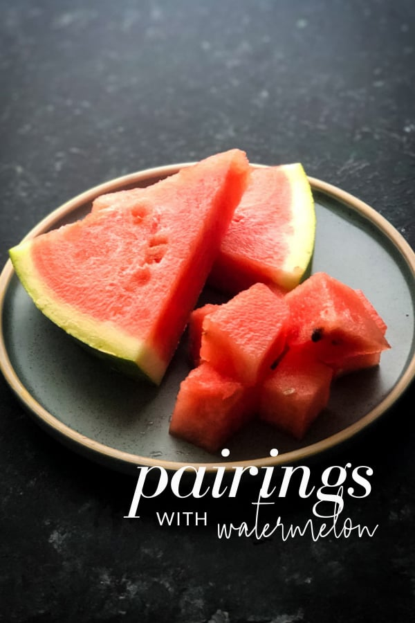 What Goes Well with Watermelon